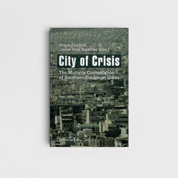 City of Crisis. The Multiple Contestation of Southern European Cities